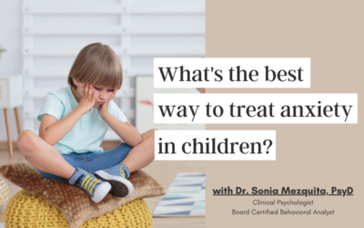 What's the best way to treat anxiety in children?